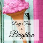 Day Trip to Brighton
