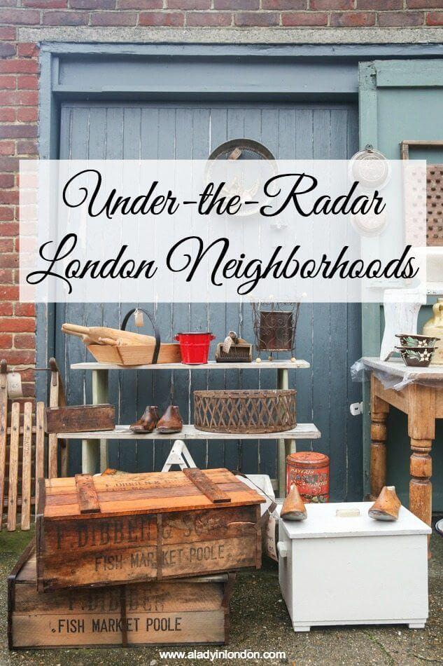Under-the-Radar London Neighborhoods