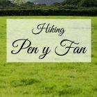 Hiking Pen y Fan