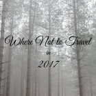 Where Not to Travel in 2017