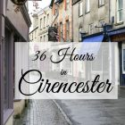 36 Hours in Cirencester