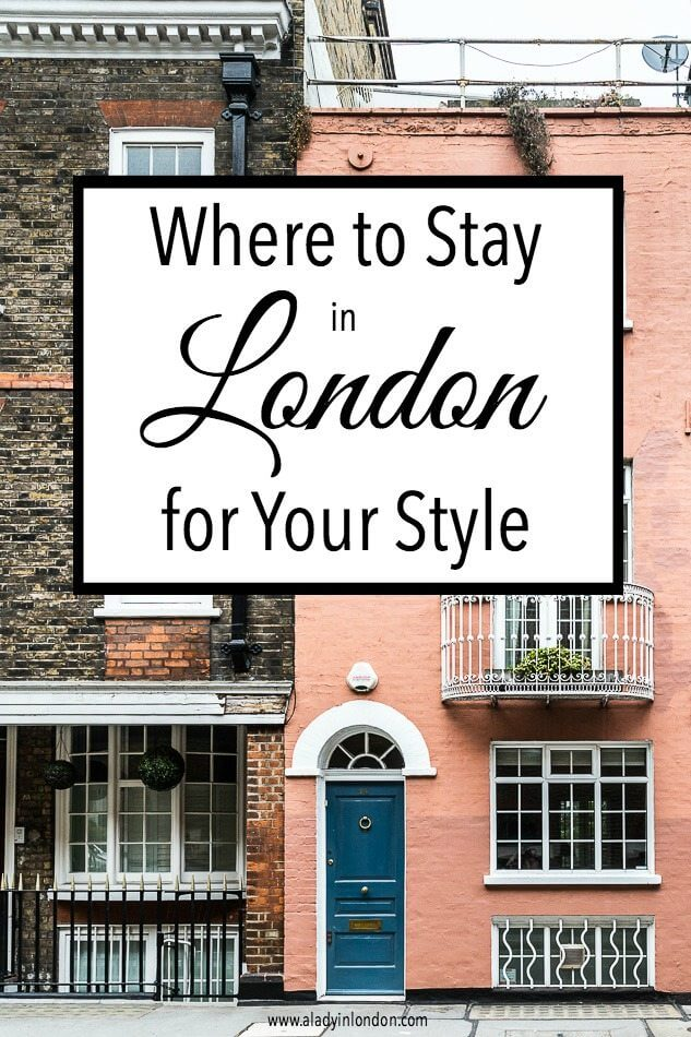 Lady's Guide to Choosing Where to Stay in London
