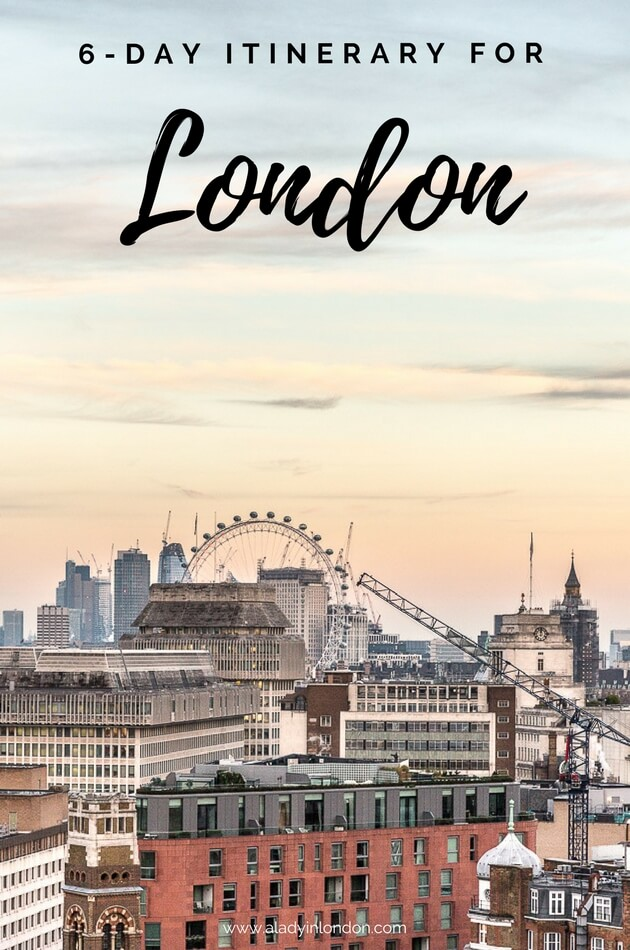 6 Days in London Itinerary - How to Have a Perfect Trip